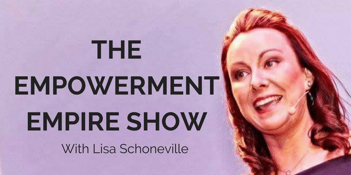The Empowerment Empire Show with Lisa Schoneville