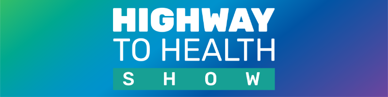 Highway to Health Show