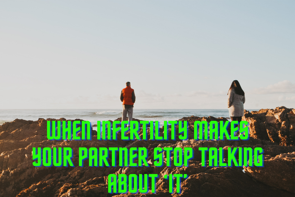 When Infertility Makes Your Partner Stop Talking About 'It'